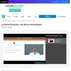 La Rome d'Auguste : les décors domestiques