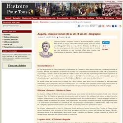 Auguste, empereur romain (63 av JC-14 apr-JC) - Biographie