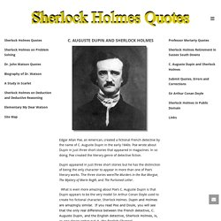 C. Auguste Dupin and Sherlock Holmes - Sherlock Holmes Quotes