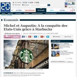 Michel et Augustin: A la conquête des Etats-Unis grâce à Starbucks