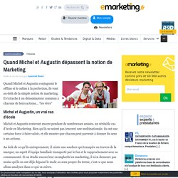 Quand Michel et Augustin dépassent la notion de Marketing