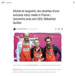 Michel et Augustin, les recettes d'une success-story made in France : rencontre avec son CEO, Sébastien Guillon