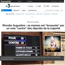 """Wonder Augustine : sa maman est """"écoeurée"""" par un vote """"contre"""" des députés de la majorité - France 3 Hauts-de-France"""