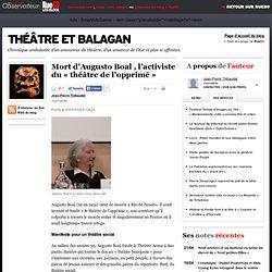Mort d'Augusto Boal , l'activiste du «théâtre de l'opprimé»