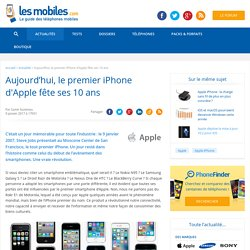 Aujourd'hui, le premier iPhone d'Apple fête ses 10 ans