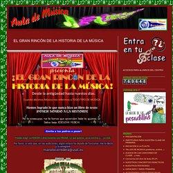 Aula de Música: EL GRAN RINCÓN DE LA HISTORIA DE LA MÚSICA
