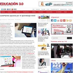 aulaPlaneta apuesta por el aprendizaje móvil