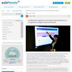 aulaPlaneta impulsa la formación permanente y la competencia digital del profesorado