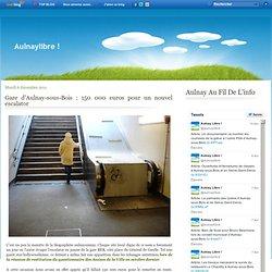 Gare d'Aulnay-sous-Bois : 150 000 euros pour un nouvel escalator