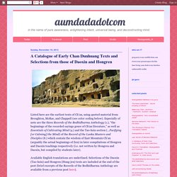 dotcom: A Catalogue of Early Chan Dunhuang Texts and Selections from those of Daoxin and Hongren