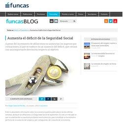 Aumenta el déficit de la Seguridad Social - Funcasblog