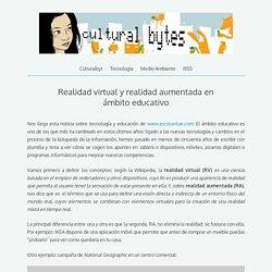 Realidad virtual y realidad aumentada en ámbito educativo – Culturalbyts