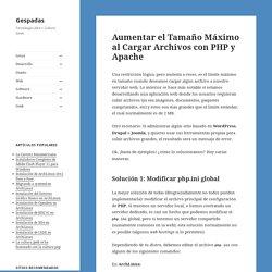 Aumentar el Tamaño Máximo al Cargar Archivos con PHP y Apache