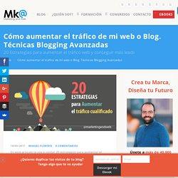 Cómo aumentar el tráfico web y conseguir más leads [20 Estrategias]