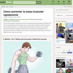 3 formas de aumentar la masa muscular rápidamente