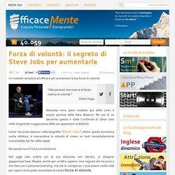 Forza di volontà: il segreto di Steve Jobs per aumentarla