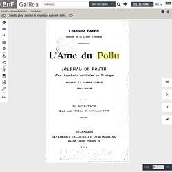L'âme du poilu : journal de route d'un aumônier militaire du 7e corps, pendant la Grande-Guerre, 1914-1918 / chanoine Payen,...