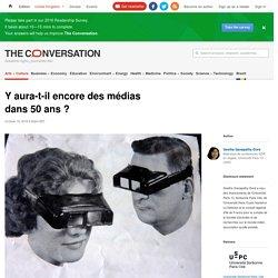 Y aura-t-il encore des médias dans50ans?