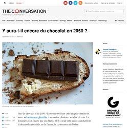 Y aura-t-il encore duchocolat en2050?