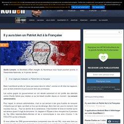 Il y aura bien un Patriot Act à la Française