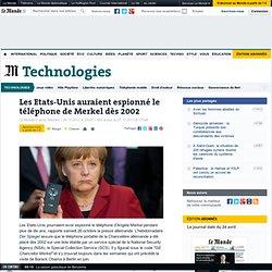Les Etats-Unis auraient espionné le téléphone de Merkel dès 2002