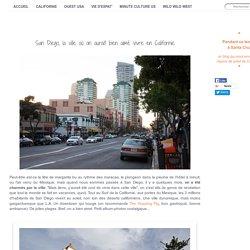 San Diego, la ville où on aurait bien aimé vivre en Californie