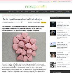 Tesla aurait couvert un trafic de drogue