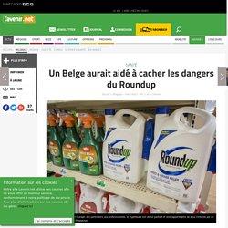 Un Belge aurait aidé à cacher les dangers du Roundup - Lavenir Mobile