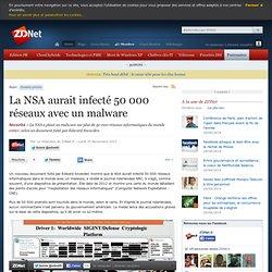 La NSA aurait infecté 50 000 réseaux avec un malware