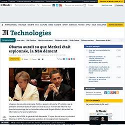 Obama aurait su que Merkel était espionnée, la NSA dément