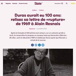 Duras aurait eu 100 ans: relisez sa lettre de «rupture» de 1969 à Alain Resnais