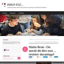 Matin Brun : On aurait dû dire non ... résister davantage!