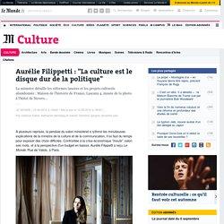 """Aurélie Filippetti : """"La culture est le disque dur de la politique"""""""