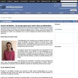 Aurélie de Mattéis : Un escape game pour entrer dans Les Misérables