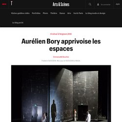 Aurélien Bory apprivoise les espaces