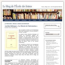 Aurélien Bellanger, «La Théorie de l'information»
