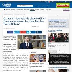 Qu'auriez-vous fait à la place de Gilles Bonan pour sauver les meubles chez Roche Bobois