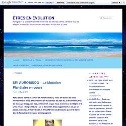 SRI AUROBINDO – La Mutation Planétaire en cours
