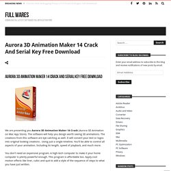 Aurora 3D Animation Maker 14 Crack And Serial Key Free Download - My Blog