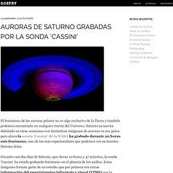 Auroras de Saturno grabadas por la sonda 'Cassini'