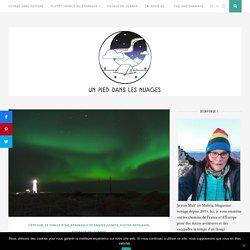 Voir les aurores boréales en Islande : un rêve réalisé - Un pied dans les Nuages