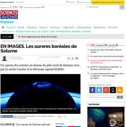 EN IMAGES. Les aurores boréales de Saturne