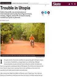 Auroville: India's famed utopian community struggles with crime and corruption.