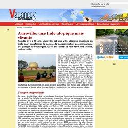 Auroville: une Inde utopique mais vivante