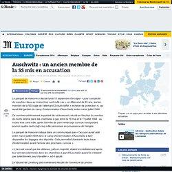 Auschwitz : un ancien membre de la SS mis en accusation