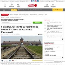 Il avait fui Auschwitz au volant d'une voiture SS: mort de Kazimierz Piechowski
