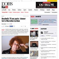 Auschwitz 70ans après: donner tort à Marceline Loridan