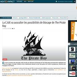 La CJUE va ausculter les possibilités de blocage de The Pirate Bay