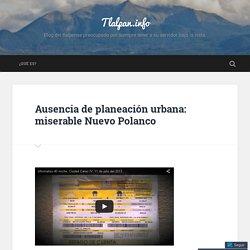 Ausencia de planeación urbana: miserable Nuevo Polanco – Tlalpan.info