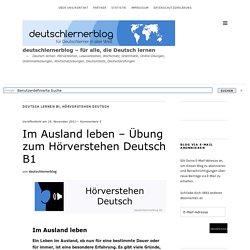 Übung zum Hörverstehen Deutsch B1 - Im Ausland leben